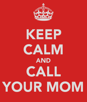 keep-calm-and-call-your-mom